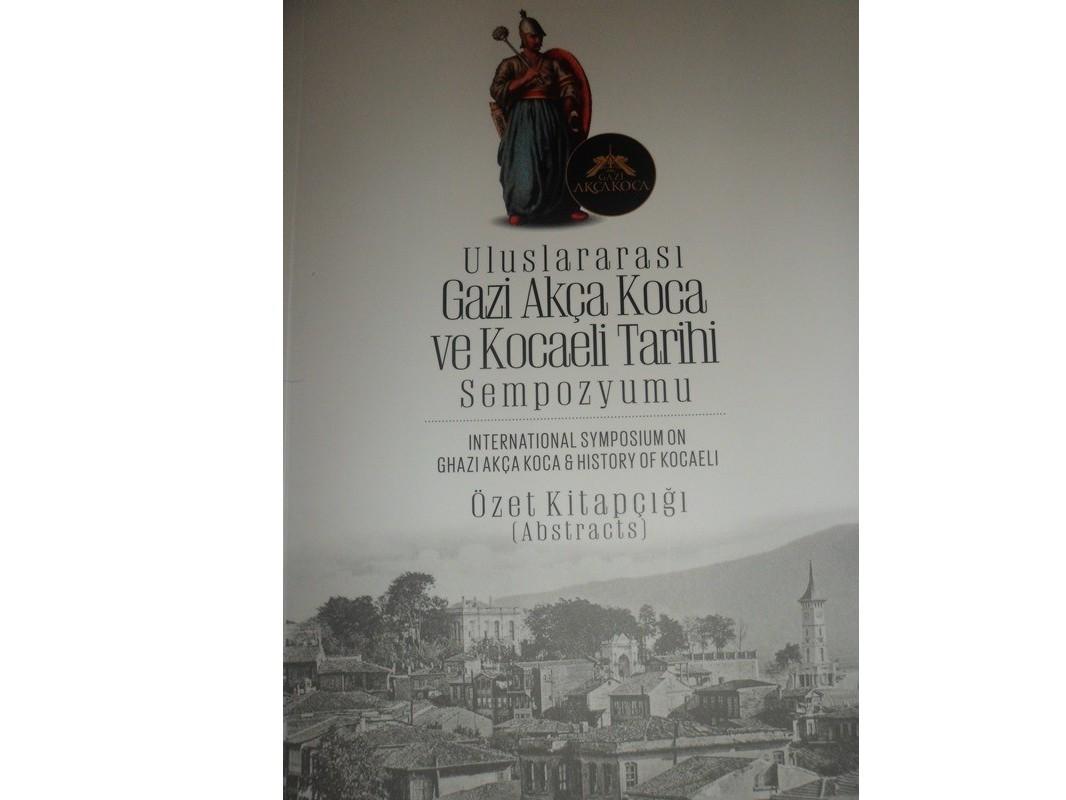 """""""Gazi Akça Koca ve Kocaeli Tarihi Sempozyumu erdi"""